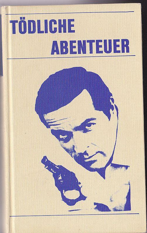 Kane, Frank / Waugh, Hillary / Dewey, Thomas B Tödliche Abenteuer, drei Kriminalromane