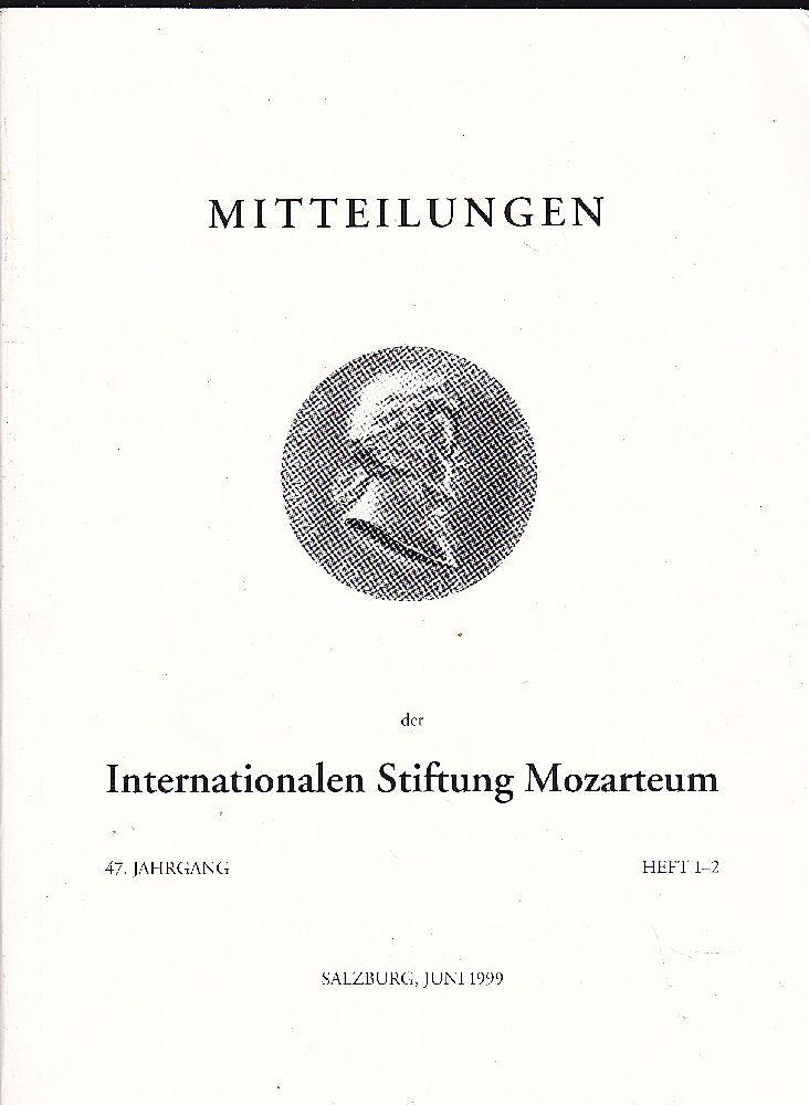 Angermüller, Rudolph (Ed.) Mitteilungen der Internationalen Stiftung Mozarteum, 47. Jahrgang Heft 1-2