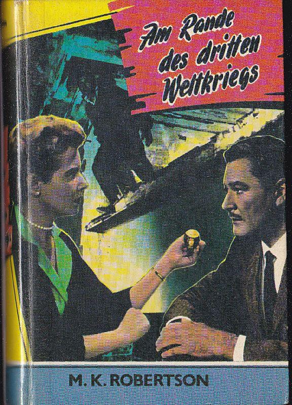 Robertson, MK Am Rande des dritten Weltkriegs, Kriminelroman