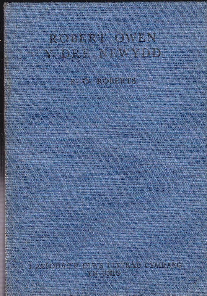 Roberts, RO Robert Owen, Y der Newydd