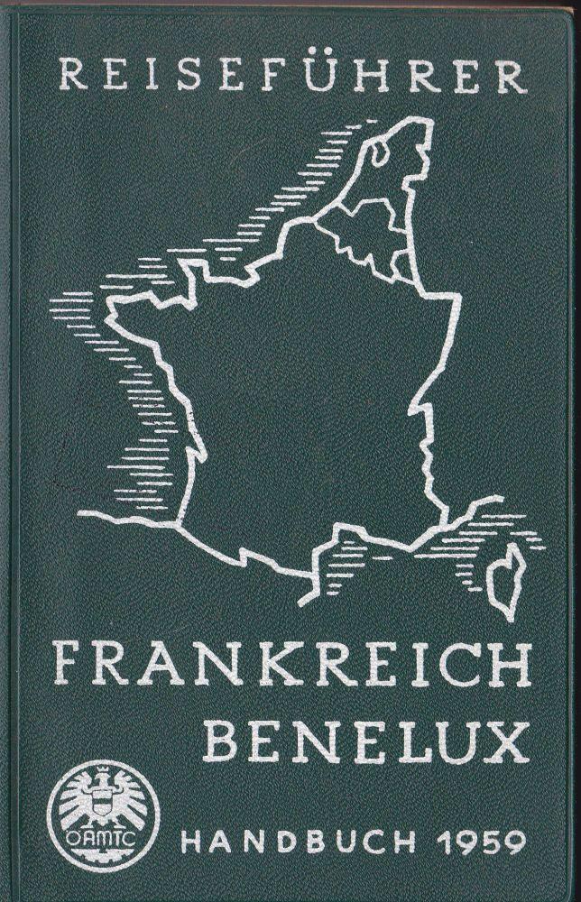 ÖAMTC Handbuch 1959 Reiseführer für Kraftfahrer, Frankreich, Benelux