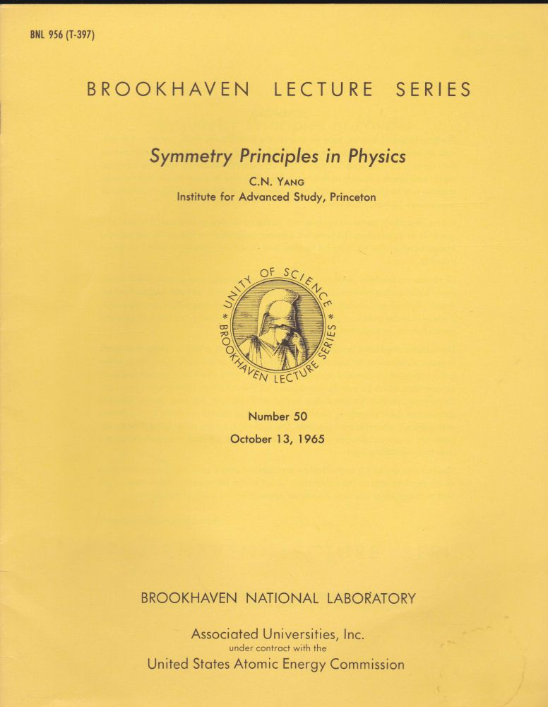 Yang, Cheng Ning Symmetry Principles in Physics, Brookhaven Lecture Series No. 50.
