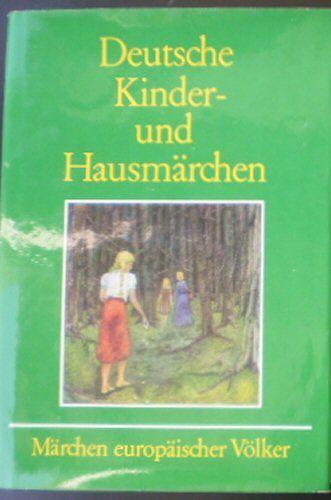 Karl Rauch (Einführung) Deutsche Kinder- und Hausmärchen. Märchen europäischer Völker