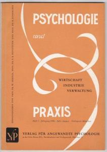 Prof Dr. Arnold, Prof. Dr. Hofstätter, Prof Dr Rohracher (Hrsg.) Psychologie und Praxis. Wirtschaft, Industrie, Verwaltung. Heft 1, 1956 Juli-August