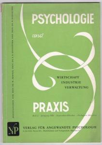 Prof Dr. Arnold, Prof. Dr. Hofstätter, Prof Dr Rohracher (Hrsg.) Psychologie und Praxis. Wirtschaft, Industrie, Verwaltung. Heft 2, 1956 September-Oktober