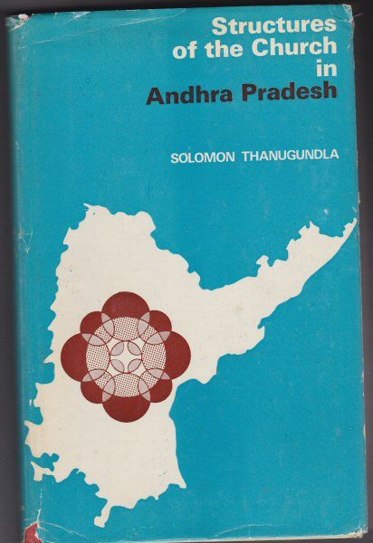 Thanugundla, Solomon Structures of the Church in Andhra Pradesh. An Historico - Juridical Study)