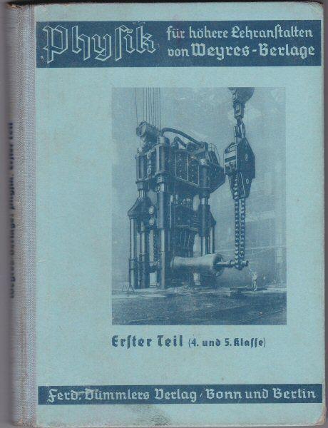 Weyers, Theobald und Berlage, Franz Physik für höhere Lehranstalten Teil 1 : 4. und 5. Klasse