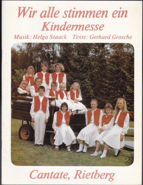 Staack, Helga (Musik) und Grosche, Gerhard (Texte) Wir stimmen alle ein. Kindermesse.