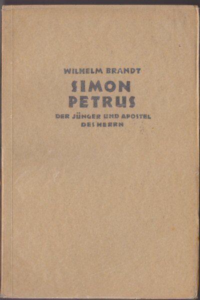 Brandt, Wilhelm Simon Petrus. Der Jünger und Apostel des Herrn