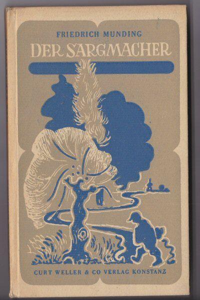 Munding, Friedrich Der Sargmacher. Erzählung