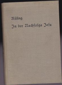 Rüling, J. In der Nachfolge Christi. Predigten nach dem Gang des KirchenJahres