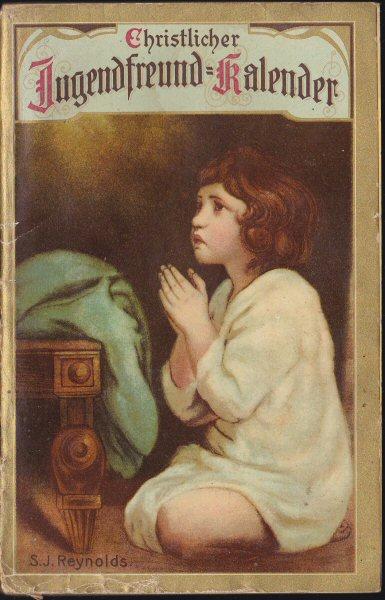 Evangelische Buchhandlung Christlicher Jugendfreund-Kalender auf das Jahr unseres Herrn 1909. 13. Jahrgang