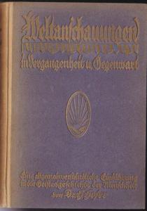Hofer, H. Weltanschauungen in Vergangenheit und Gegenwart. 2 Eine allgemeinverständliche Einführung in die Gestesgeschichte der Menschheit. 2. Band