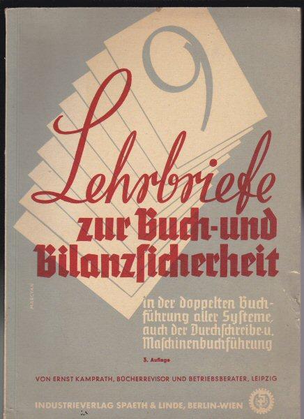 Kamprath, Ernst Lehrbriefe zur Buch-und Bilanzsicherheit in der doppelten Buchführung aller Systeme, auch der Durchschreibe -u. Maschinenbuchführung