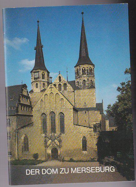 Raschke, Thomas Der Dom zu Merseburg. Sachsen Anhalt