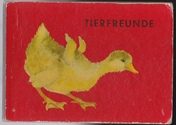 Meyer-Rey, Ingeborg (Bilder), Krumbach, Walter (Text) Tierfreunde