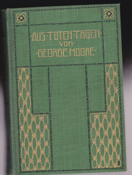 Moore, George Aus toten Tagen (Memories of my dead life) Novellen