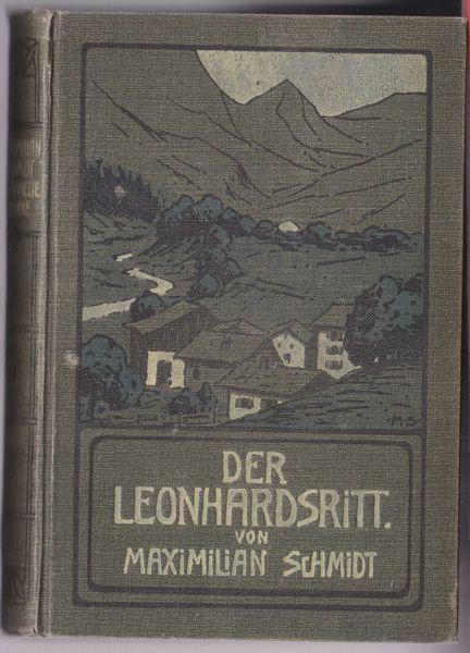 Schmidt, Maximilian Der Leonhardsritt . Lebensbilder aus dem bayerischen Hochlande zur Zeit des deutsch-französischen Krieges 1870/71