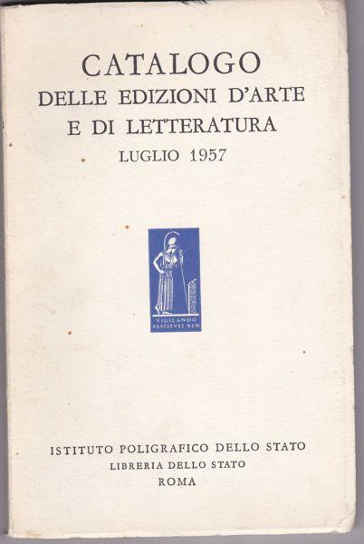 Istituto Poligrafico dello Stato Libreria dello Stato Roma Catalogo delle Edizioni d'Arte e di Letteratura