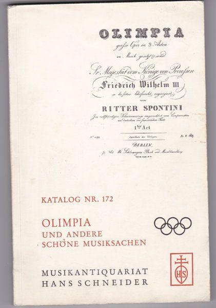 Musikantiquariat Hans Schneider (Hrsg.) Katalog Nr. 172 Olimpia und andere schöne Musiksachen