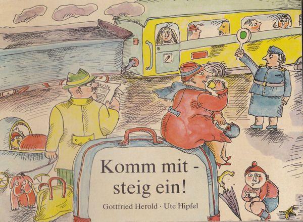 Herold, Gottfried und Hipfel, Ute Komm mit - steig ein!