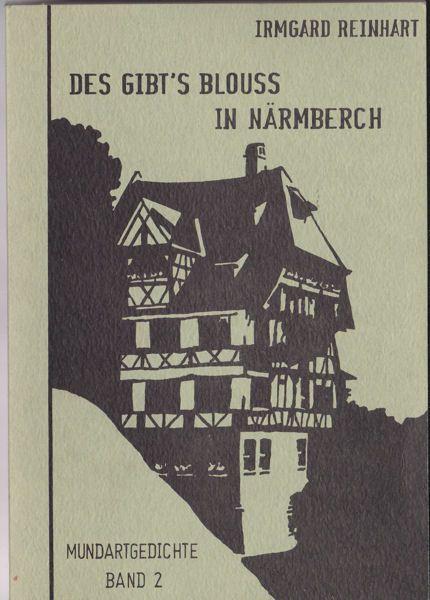 Reinhart, Irmgard Des gibt's blouss in Nämberch. Mundartgedichte Band 2