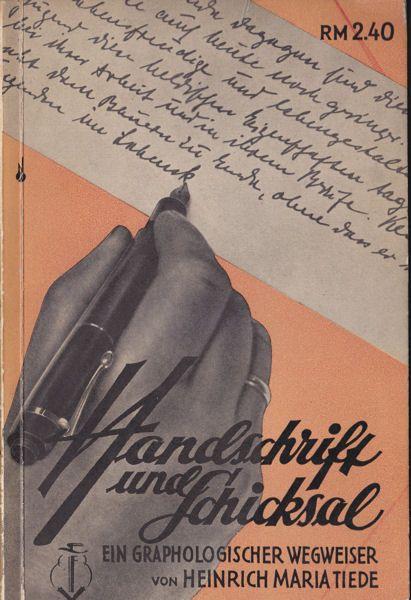 Tiede, Heinrich Maria Handschrift und Schicksal. Ein Graphologischer Wegweiser mit zahlreichen Schriftproben im besonderen Anhang