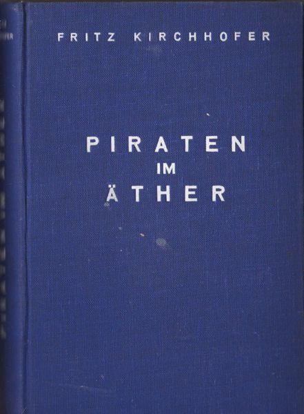 Kirchhofer, Fritz Piraten im Äther. Ein abenteuerlicher Roman
