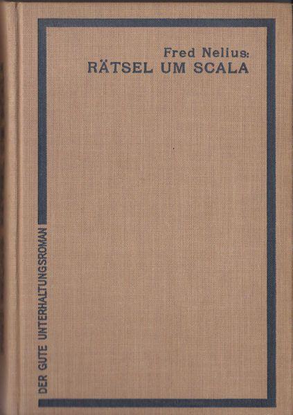 Nelius, Fred Rätsel um Scala. Abenteuerroman