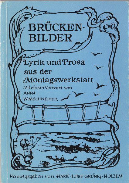 Grüning-Holzem, Marie-Luise (Hrsg.) Brückenbilder. Lyrik und Prosa aus der Montagswerkstatt.