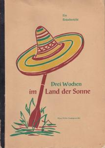 Lamprecht, Fritz Drei Wochen im Land der Sonne. Ein Reisebericht