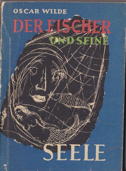 Wilde, Oscar Der Fischer und seine Seele. The Fisherman and his Soul