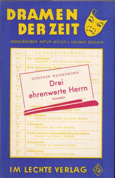 Weisenborn, Günther Drei ehrenwerte Herren. Komödie