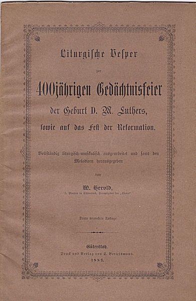 Herold, Max (Hrsg.) Liturgische Vesper zur 400jährigen Gedächtnisfeier der Geburt D. M. Luthers, sowie auf das Fest der Reformation