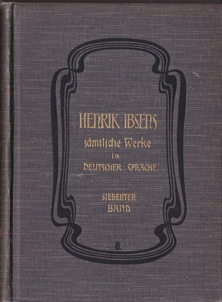 Ibsen, Henrik Henrik Ibsens sämtliche Werke in deutscher Sprache. Siebenter Band,