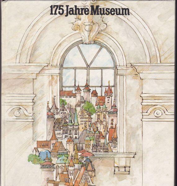 Gesellschaft Museum, e.V. (Hrsg.) 175 Jahre Museum