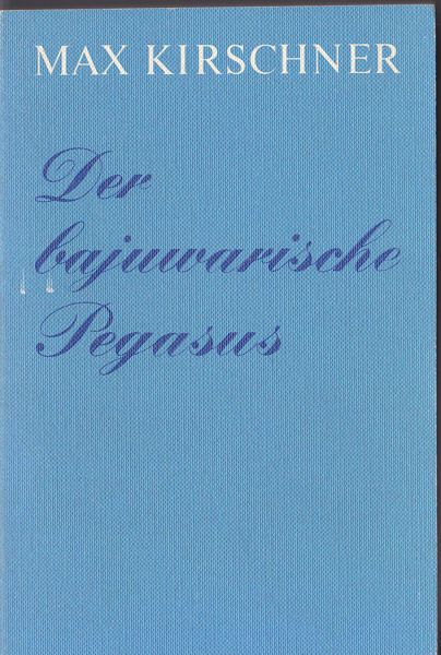 Kramer, Max Der bajuwarische Pegasus