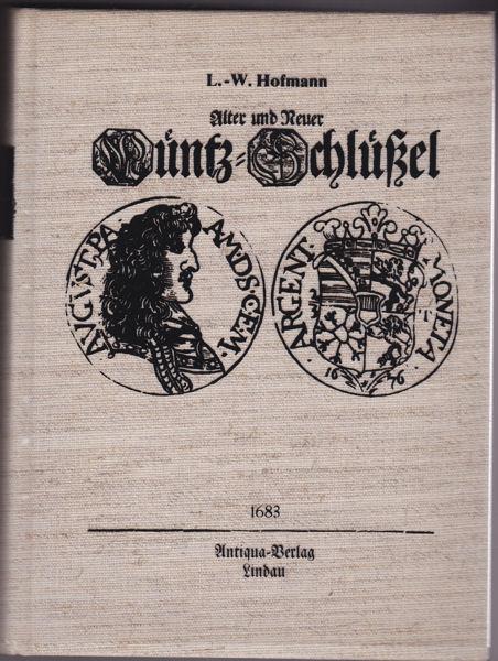 Hofmann, L.-W. Alter und Neue Müntz-Schlüßel. Faksimile-Druck nach dem Exemplar von 1683