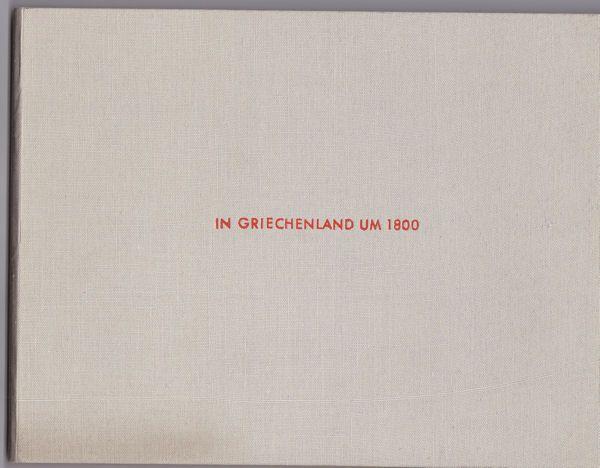 Museum Folkwang Essen (Hrsg.) In Griechenland um 1800. Das Tagebuch des Grafen Rechberg aus dem Besitz des Deutschen Archäologischen Institutes