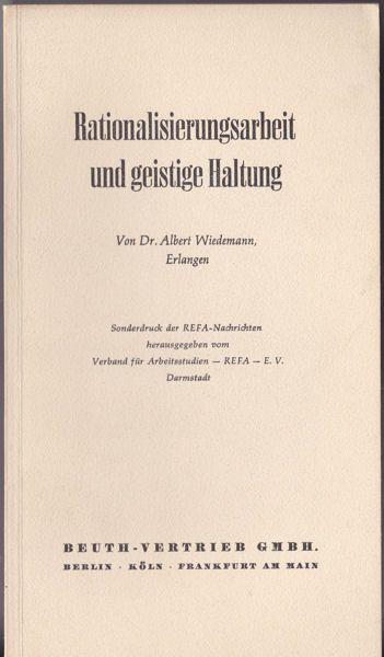 Wiedemann, Albert Rationalisierungsarbeit und geistige Haltung