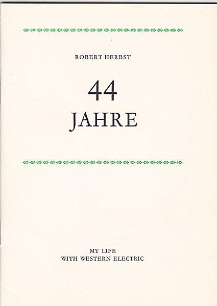 Herbst, Robert 44 Jahre - My Life with Western Electric (auf deutsch)