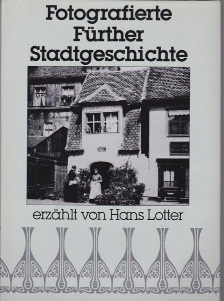 Lotter, Hans Fotografierte Fürther Stadtgeschichte