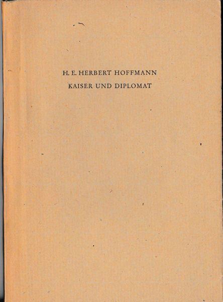 Hoffmann, H.E. Herbert Kaiser und Diplomat. Schauspiel in fünf Akten