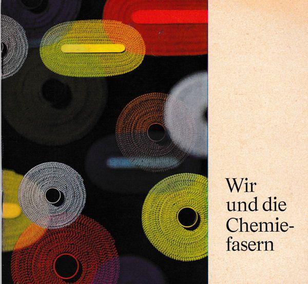 Industrievereinigung Chemiefaser e.V. (Hrsg) Wir und die Chemiefasern