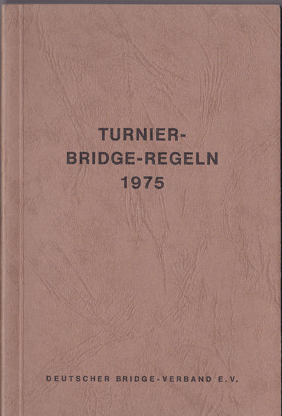 World Bridge Federation (Hrsg) Turnier-Bridge-Regeln 1975