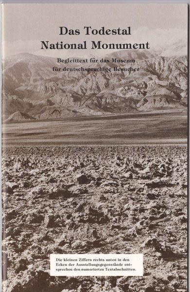 Harding, Shirley Das Todestal, National Monument. Begleittext für das Museum für deutschsprachige Besucher
