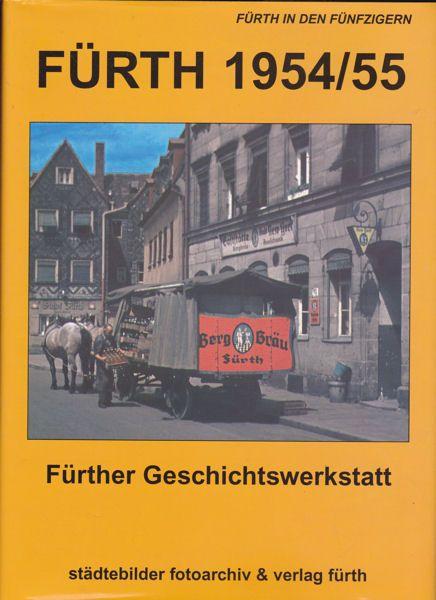 Berthold, Lothar und Geschichtswerkstatt Fürth (bearbeitet von) Fürth in den Fünfzigern: 1954/55