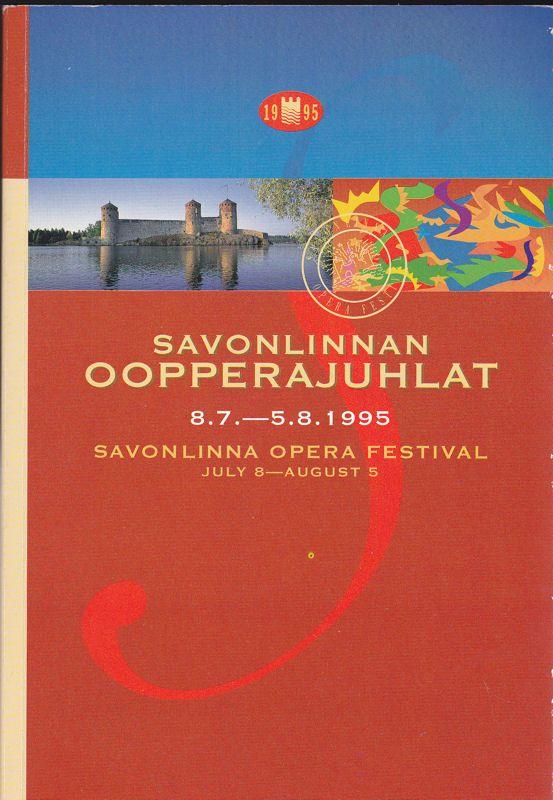 Savonlinnan Oopperajuhlat 8.7.-5.8.1995. Savonlinna Opera Festival July 8-August 5