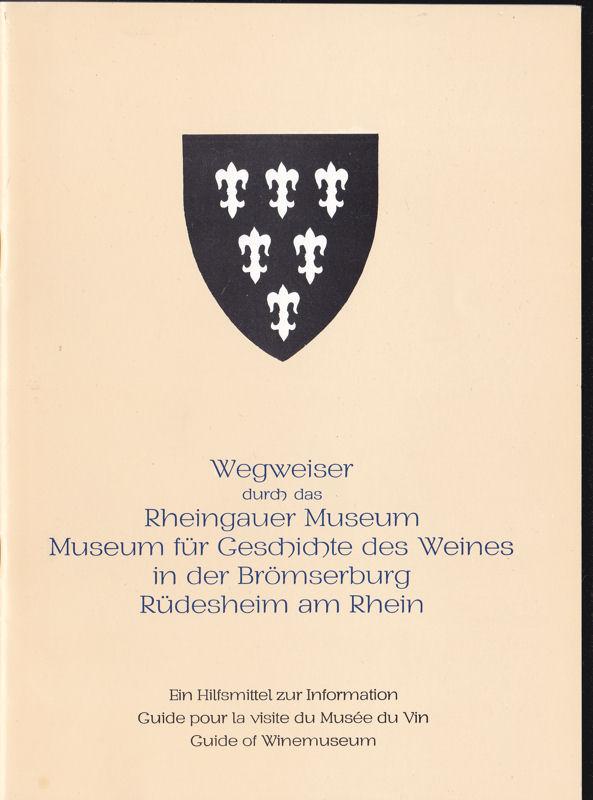 Wegweiser durch das Rheingauer Museum, Museum für Geschichte des Weines in der Brömserburg, Rüdesheim am Rhein