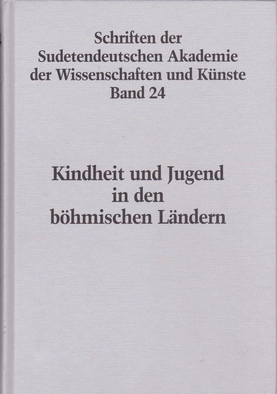 Sudetendeutsche Akademie der Wissenschaften und Künste (Hrsg) Kindheit und Jugend in böhmischen Ländern